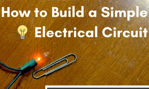 How to Build a Simple Electrical Circuit